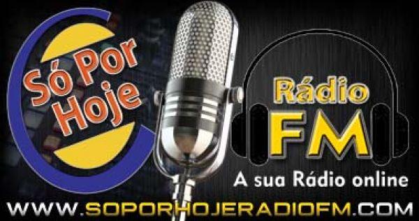 Só Por Hoje Rádio FM
